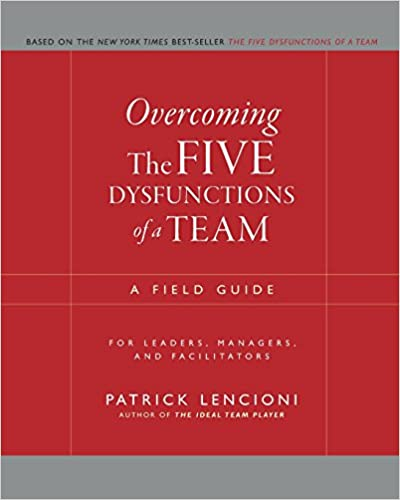 Overcoming The 5 Dysfunctions